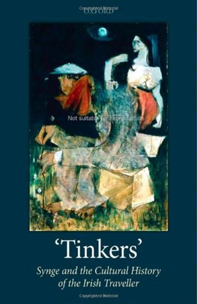 """""""Tinkers"""": Synge and the Cultural History of the Irish Traveller cover"""
